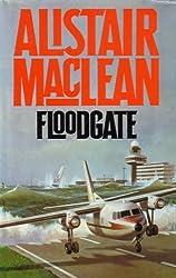Floodgate by Alistair MacLean (1984-03-05)