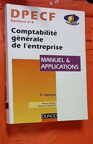 DPECF, manuel & applications Tome 4 : Comptabilit gnrale de l'entreprise