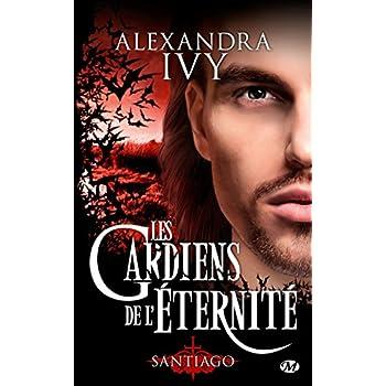 Les Gardiens de l'éternité, Tome 10: Santiago