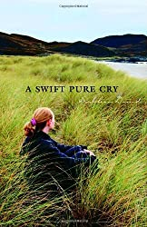A Swift Pure Cry by Siobhan Dowd (2008-09-09)