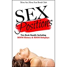 Sex Positions: Two Book Bundle Including BDSM History & BDSM Roleplays (English Edition)