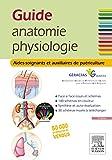 Guide anatomie et physiologie pour les AS et AP: Aides-soignants et Auxiliaires de puériculture -...