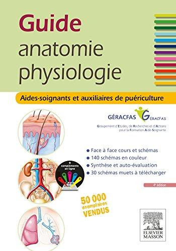 Guide Anatomie Et Physiologie Pour Les As Et Ap: Aides-soignants Et Auxiliaires De Puériculture par From Masson Editeurs
