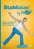 Stabilates ® by Fithess: Mentales und körperliches Gleichgewicht finden, fördern und bewahren