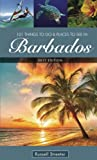 101 Things To Do and Places To See in Barbados - Russell Streeter