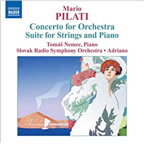 Pilati: Concerto for Orchestra - Suite for Strings and Piano