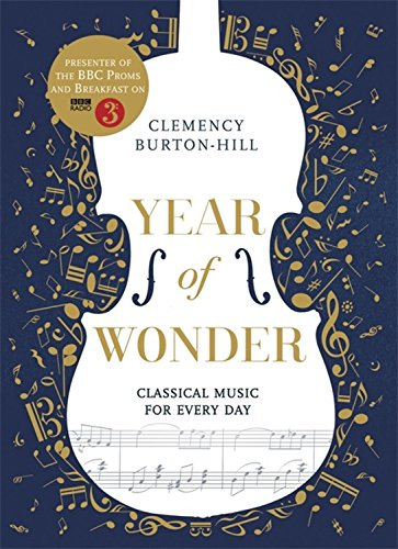 YEAR OF WONDER: Classical Music for Every Day por Clemency Burton-Hill