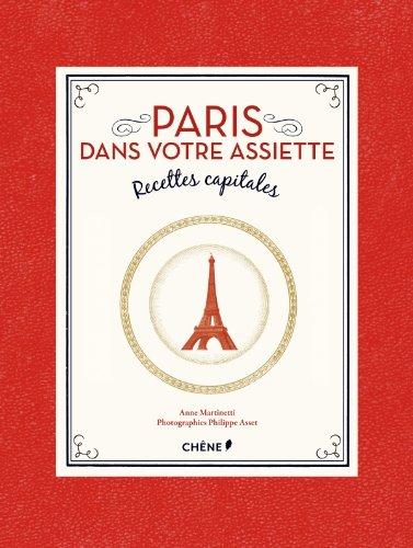 Paris dans votre assiette, Recettes capitales