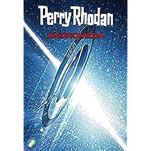 Perry Rhodan: Andromeda (Sammelband): Sechs Romane in einem Band (Perry Rhodan-Taschenbuch 1) (German Edition)