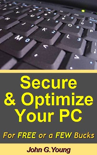 Secure and Optimize your PC (English Edition) por John G. Young