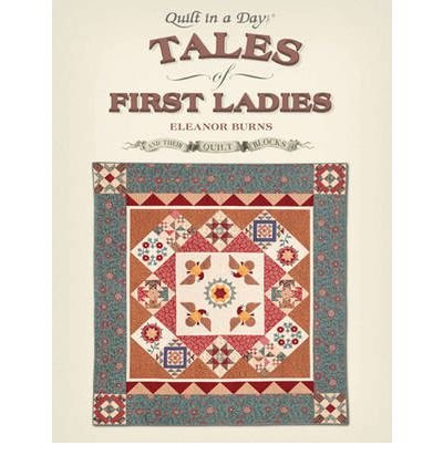 Tales of First Ladies & Their Quilt Blocks (Paperback) - Common