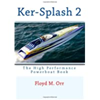 Ker-splash 2: The High Performance Powerboat Book: Volume (Sea Doo Jet Boat)