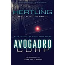 By William Hertling Avogadro Corp: The Singularity Is Closer Than It Appears: 1 (2nd Edition) [Paperback]