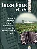 Irish Folk Music für Akkordeon: aus der Reihe Holzschuh Exclusiv