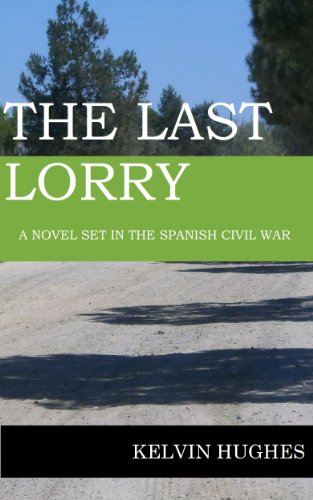 The Last Lorry: A Novel Set In The Spanish Civil War (English Edition) por Kelvin Hughes