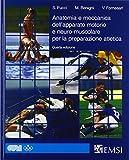 Anatomia e meccanica dell'apparato motorio e neuro-muscolare per la preparazione atletica