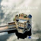 Châteaux de France par-dessus les toits