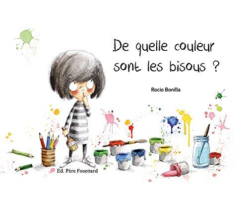 De quelle couleur sont les bisous ? par Rocio Bonilla