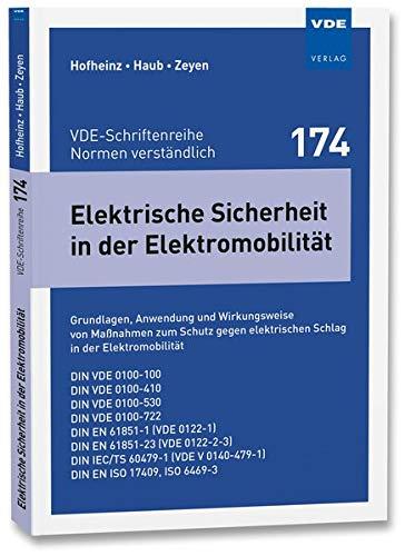 Elektrische Sicherheit in der Elektromobilität: Grundlagen, Anwendung und Wirkungsweise von Maßnahmen zum Schutz gegen elektrischen Schlag in der ... ... (VDE-Schriftenreihe - Normen verständlich)