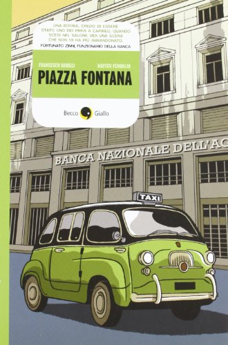 Piazza Fontana (Cronaca storica) por Francesco Barilli