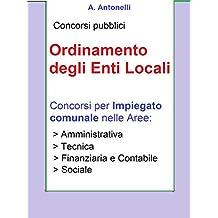 Concorso Impiegato comunale - Ordinamento degli Enti Locali: Manuale e test per concorsi per Collaboratore professionale, Istruttore, Istruttore direttivo
