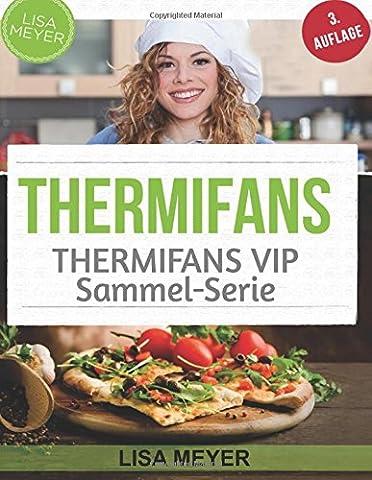 Thermifans: 150 Rezepte für das Küchenwunder (BAND 12 + BAND 6)