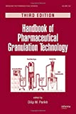 Handbook of Pharmaceutical Granulation Technology (Drugs and the Pharmaceutical Sciences)