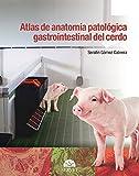 Atlas de anatomía patológica gastrointestinal del cerdo - Libros de veterinaria - Editorial Servet