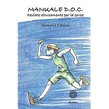 Manuale D.O.C.: Deviato ottusamente per la corsa