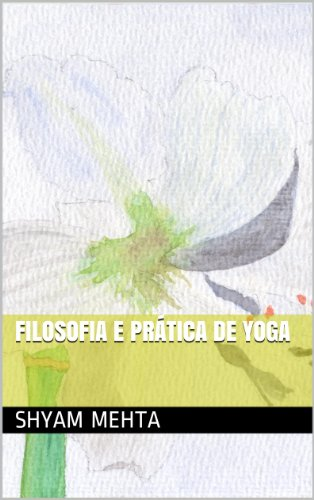Filosofia e Prática de Yoga (Portuguese Edition) eBook ...