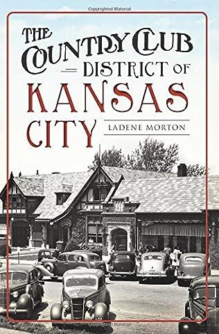 The Country Club District of Kansas City (Kansas City Country Club)