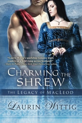 Charming the Shrew (The Legacy of MacLeod) by Laurin Wittig (2012-05-29)