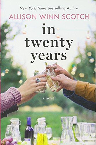 In Twenty Years: A Novel par Allison Winn Scotch