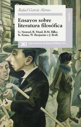 Ensayos sobre literatura filosófica: G. Simmel, R. Musil, R.M. Rilke, K. Kraus, W. Benjamin y J. Roth (Filosofía)