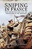 Image de Sniping in France: Winning the Sniping War in the Trenches