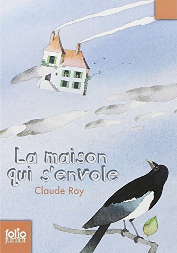 Maison Qui S Envole (Folio Junior) (French Edition) by Roy, Claude (2008) Mass Market Paperback