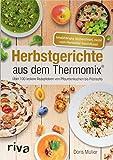 Herbstgerichte aus dem Thermomix: Über 100 leckere Rezeptideen von Pflaumenkuchen bis Pilzrisotto