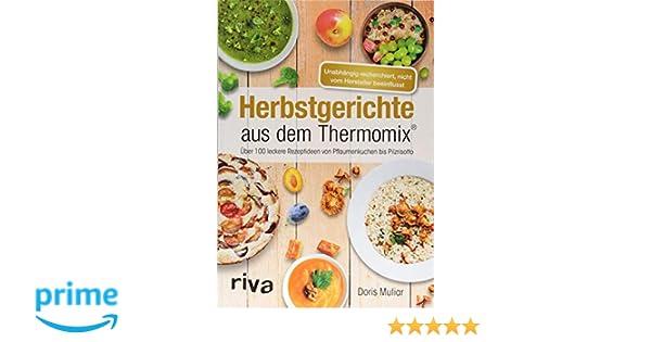 Leichte Sommerküche Thermomix : Herbstgerichte aus dem thermomix: Über 100 leckere rezeptideen von