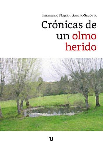 Crónicas de un Olmo herido por Fernando Nájera García-Segovia