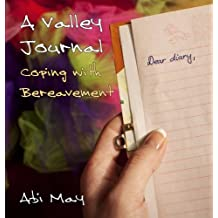 A Valley Journal: Coping with Bereavement (Inspirational)
