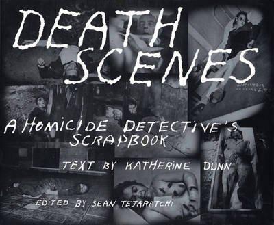 [(Death Scenes: A Scrapbook of Noir Los Angeles)] [Author: Katherine Dunn] published on (April, 2000)