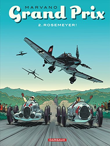 Grand Prix - tome 2 - Rosemeyer!