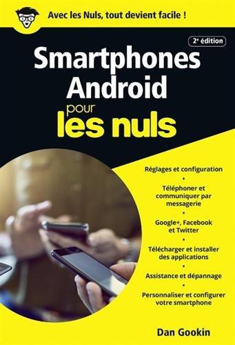 Smartphones Android pour les Nuls poche, 2e édition par Dan GOOKIN