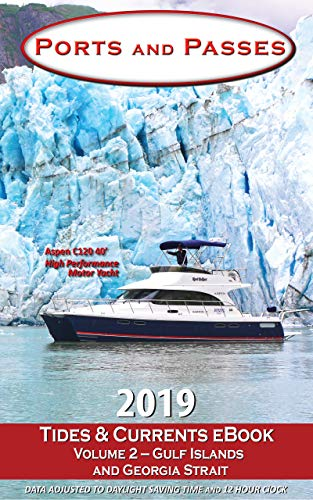Ports and Passes 2019 Tides & Currents eBook: Volume 2 - Gulf Islands and Georgia Strait (English Edition)