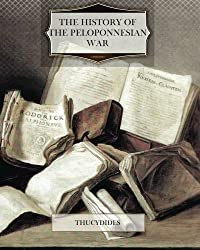 The History of the Peloponnesian War by Thucydides Thucydides (2011-12-17)