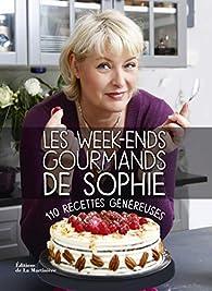 Les Week-ends gourmands de Sophie. 110 recettes généreuses par Sophie Dudemaine