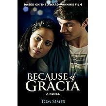 Because of Grácia: A Novel (Because of Gracia)