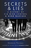 Secrets & Lies: A History of CIA Mind Control & germ Warfare