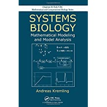 Systems Biology: Mathematical Modeling and Model Analysis (Chapman & Hall/CRC Mathematical and Computational Biology)