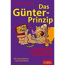 Das Günter-Prinzip: So motivieren Sie Ihren inneren Schweinehund (Günter, der innere Schweinehund)